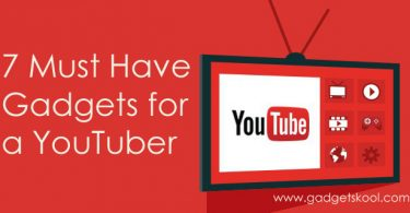 Must have gadgets for youtubers